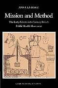 Kartonierter Einband Mission and Method von Ann Elizabeth Fowler La Berge, La Berge Ann Elizabeth Fowler