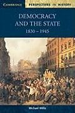 Kartonierter Einband Democracy and the State: 1830-1945 von Michael Willis