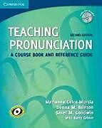 Kartonierter Einband Teaching Pronunciation: A Course Book and Reference Guide [With 2 CDs] von Marianne Celce-Murcia, Donna M. Brinton, Janet M. Goodwin