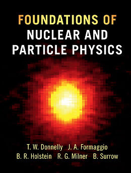 Fester Einband Foundations of Nuclear and Particle Physics von T. William Donnelly, Joseph A. Formaggio, Barry R. Holstein