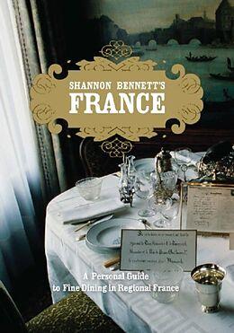 Fester Einband Shannon Bennett's France von Shannon Bennett