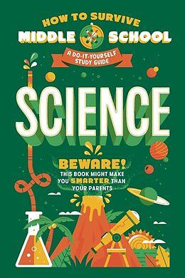 Kartonierter Einband How to Survive Middle School: Science von Rachel Ross, Maria Ter-Mikaelian, Carpenter Collective