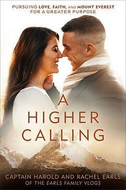 Fester Einband A Higher Calling von Harold Earls, Rachel Earls