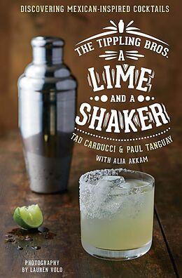 E-Book (epub) A Lime and a Shaker von Tad Carducci, Paul Tanguay