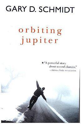 Kartonierter Einband Orbiting Jupiter von Gary D. Schmidt