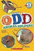 Kartonierter Einband Odd Animal Helpers von Gabrielle Reyes