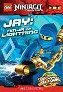 Kartonierter Einband Jay, Ninja of Lightning (Lego Ninjago: Chapter Book) von Greg Farshtey