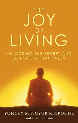 Kartonierter Einband The Joy of Living von Eric Swanson, Yongey Mingyur Rinpoche