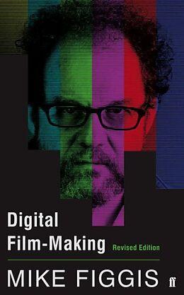 Kartonierter Einband Digital Film-making Revised Edition von Mike Figgis