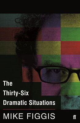 Kartonierter Einband The Thirty-Six Dramatic Situations von Mike Figgis