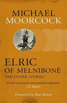 E-Book (epub) Elric of Melniboné and Other Stories von Michael Moorcock