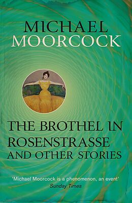 E-Book (epub) The Brothel in Rosenstrasse and Other Stories von Michael Moorcock