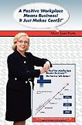 Kartonierter Einband A Positive Workplace Means Business! It Just Makes Cent$! von Mary Jane Paris