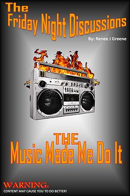 E-Book (epub) Friday Night Discussions - The Music Made Me Do It von Renee J Greene