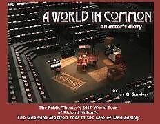 Kartonierter Einband A World In Common: an actor's diary von Jay O. Sanders