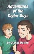 Kartonierter Einband Adventures of the Taylor Boys von Charles Malone