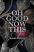 Kartonierter Einband Oh Good Now This von Susan Merson