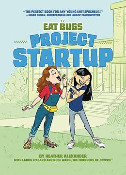 Fester Einband Project Startup #1 von Laura D'Asaro, Rose Wang, Heather Alexander