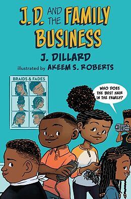 Fester Einband J.D. and the Family Business von J. Dillard, Akeem S. Roberts