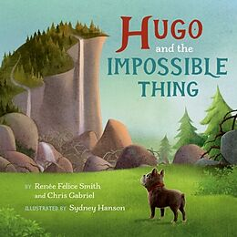 Fester Einband Hugo and the Impossible Thing von Renée Felice Smith, Chris Gabriel, Sydney Hanson