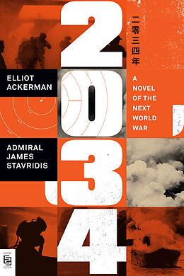 Kartonierter Einband 2034 von Elliot Ackerman, USN James Admiral Stavridis