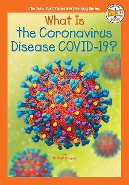 Kartonierter Einband What Is the Coronavirus Disease COVID-19? von Michael Burgan, Who HQ, Manuel Gutierrez