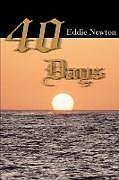 Kartonierter Einband 40 Days von Eddie Newton
