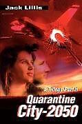 Kartonierter Einband Quarantine City-2050 von Jack Lillis