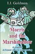 Kartonierter Einband Morris and the Marshmallow von Irwin Goldman