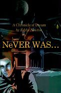 Kartonierter Einband Never Was. . . von Eddie Newton