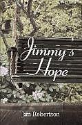 Kartonierter Einband Jimmy's Hope von Jim Robertson