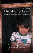 Kartonierter Einband On Making Love: Spiritual Testimony to the Gift Life Is von Jim Young