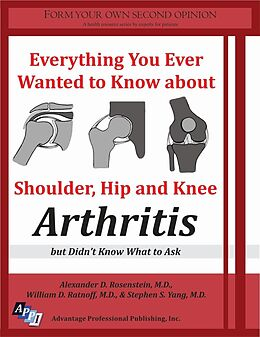 E-Book (epub) Everything You Ever Wanted to Know about Shoulder, Hip and Knee Arthritis, but Didn't Know What to Ask von Advantage Professional Publishing Inc.