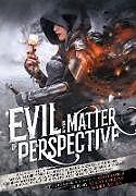 Fester Einband Evil is a Matter of Perspective von R Scott Bakker, Adrian Tchaikovsky, Bradley P Beaulieu