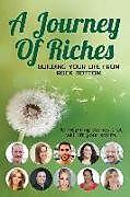 Kartonierter Einband Building your Life from Rock Bottom: A Journey of Riches von Jen Valadez, Ryan Roth, Nicole Doherty
