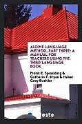 Kartonierter Einband Aldine Language Method, Part Three von Frank E. Spaulding, Catherin T. Bryce, Huber Gray Buehler