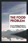 Kartonierter Einband The Food Problem von Vernon Kellogg, Alonzo E. Taylor, Herbert Hoover