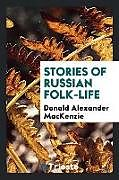 Kartonierter Einband Stories of Russian Folk-Life von Donald Alexander Mackenzie