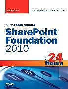 Kartonierter Einband Sams Teach Yourself SharePoint Foundation 2010 in 24 Hours von Mike Walsh
