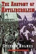 Kartonierter Einband The Anatomy of Antiliberalism von Stephen Holmes