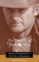 E-Book (pdf) Dignity of Working Men von Michele LAMONT, Michele Lamont
