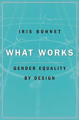 E-Book (epub) What Works von Iris Bohnet