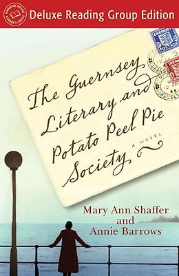 E-Book (epub) The Guernsey Literary and Potato Peel Pie Society (Random House Reader's Circle Deluxe Reading Group Edition) von Annie Barrows, Mary Ann Shaffer