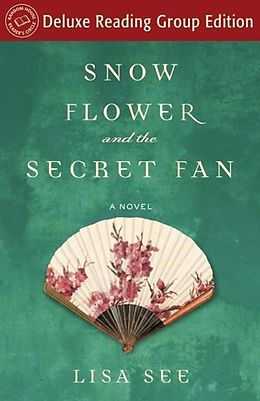 E-Book (epub) Snow Flower and the Secret Fan (Random House Reader's Circle Deluxe Reading Group Edition) von Lisa See