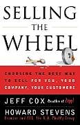 Kartonierter Einband Selling The Wheel von Jeff Cox, Howard Stevens