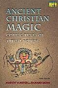 Kartonierter Einband Ancient Christian Magic von Marvin W. Meyer, Richard Smith
