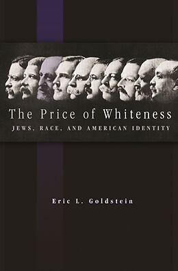Kartonierter Einband The Price of Whiteness von Eric L. Goldstein
