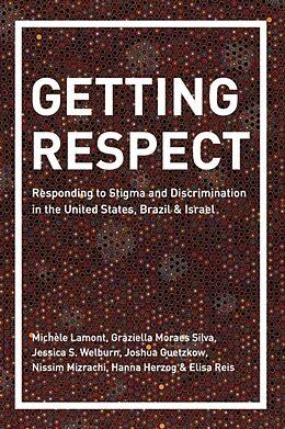 Kartonierter Einband Getting Respect von Michèle Lamont, Graziella Moraes Silva, Jessica Welburn