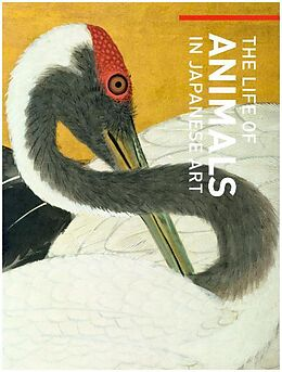 Fester Einband The Life of Animals in Japanese Art von Robert T. Singer, Masatomo Kawai, Barbara R. Ambros
