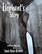 Kartonierter Einband An Elephant's Story von Jamie Renee Heraver